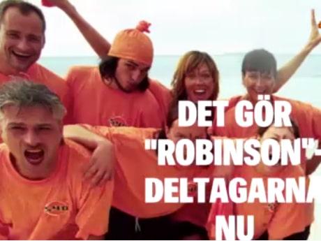 Det gör Robinson-deltagarna nu