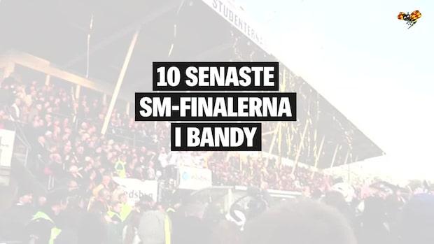 10 senaste SM-finalerna i bandy