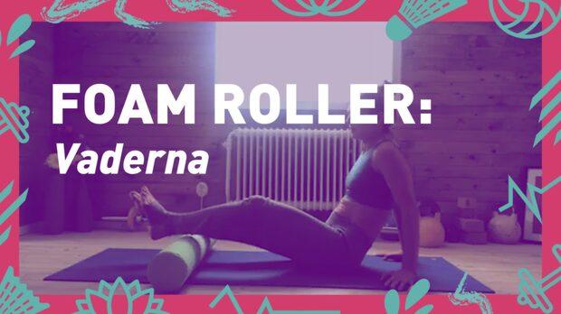 Foam roller: Vaderna