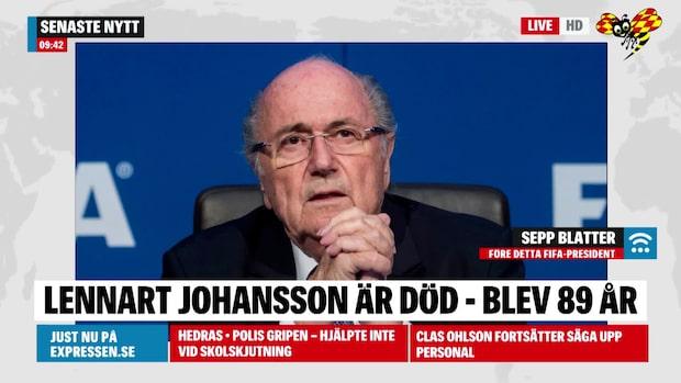 "Sepp Blatter om Lennart Johanssons bortgång: ""En sorg"""