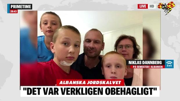 """Familjen Dannberg flydde skalvet: """"Vi blev jätterädda"""""""