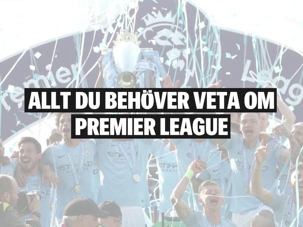 Allt du behöver veta om Premier League