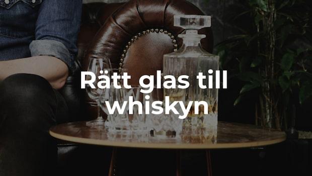 Rätt glas till whiskyn