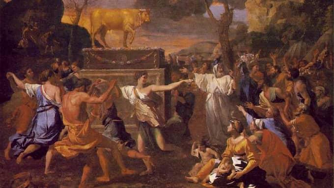 "Folket ville dyrka en guldkalv – men det fick de inte. ""Dyrkan av guldkalven"" av Nicolas Poussin, något beskuren."