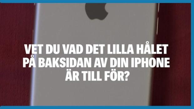 Vet du vad det lilla hålet i din Iphone är till för?