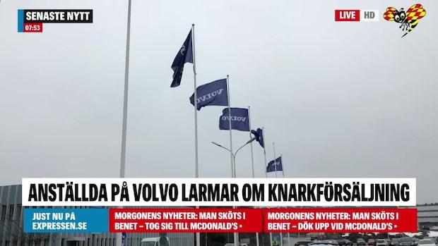 Larm: Droger säljs inne på Volvos fabrik