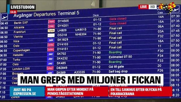 Man gripen på Arlanda med miljoner