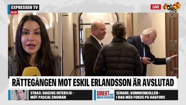 Rättegången mot Eskil Erlandsson avslutades på onsdagen